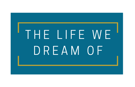 The Life We Dream Of